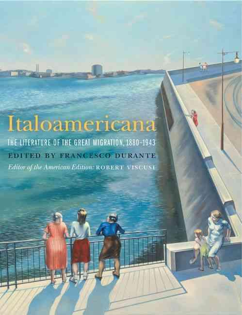 Italoamericana By Durante, Francesco (EDT)/ Viscusi, Robert (EDT)/ Tamburri, Anthony Julian (EDT)/ Perriconi, James J. (EDT)